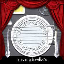 Brewster Brothers - Live & Lizottes