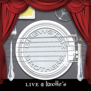 Brewster Brothers - New Album - Live @ Lizotte's